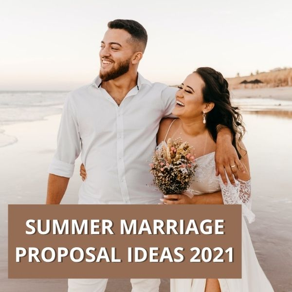 Summer Marriage Proposal Ideas 2021